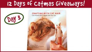 Win a Crafting With Cat Hair Book! It's Day 3 of the 12 Days of Catmas Giveaways!